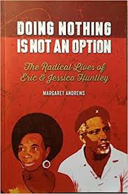 Doing Nothing is not an Option the radical lives of eric and jessica huntley book cover